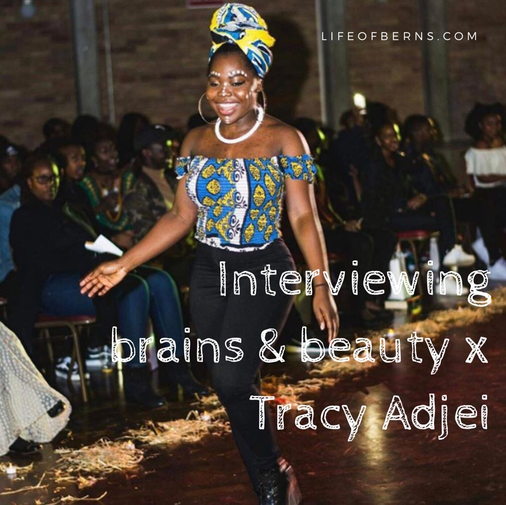 Interviewing brains & beauty x Tracy Adjei