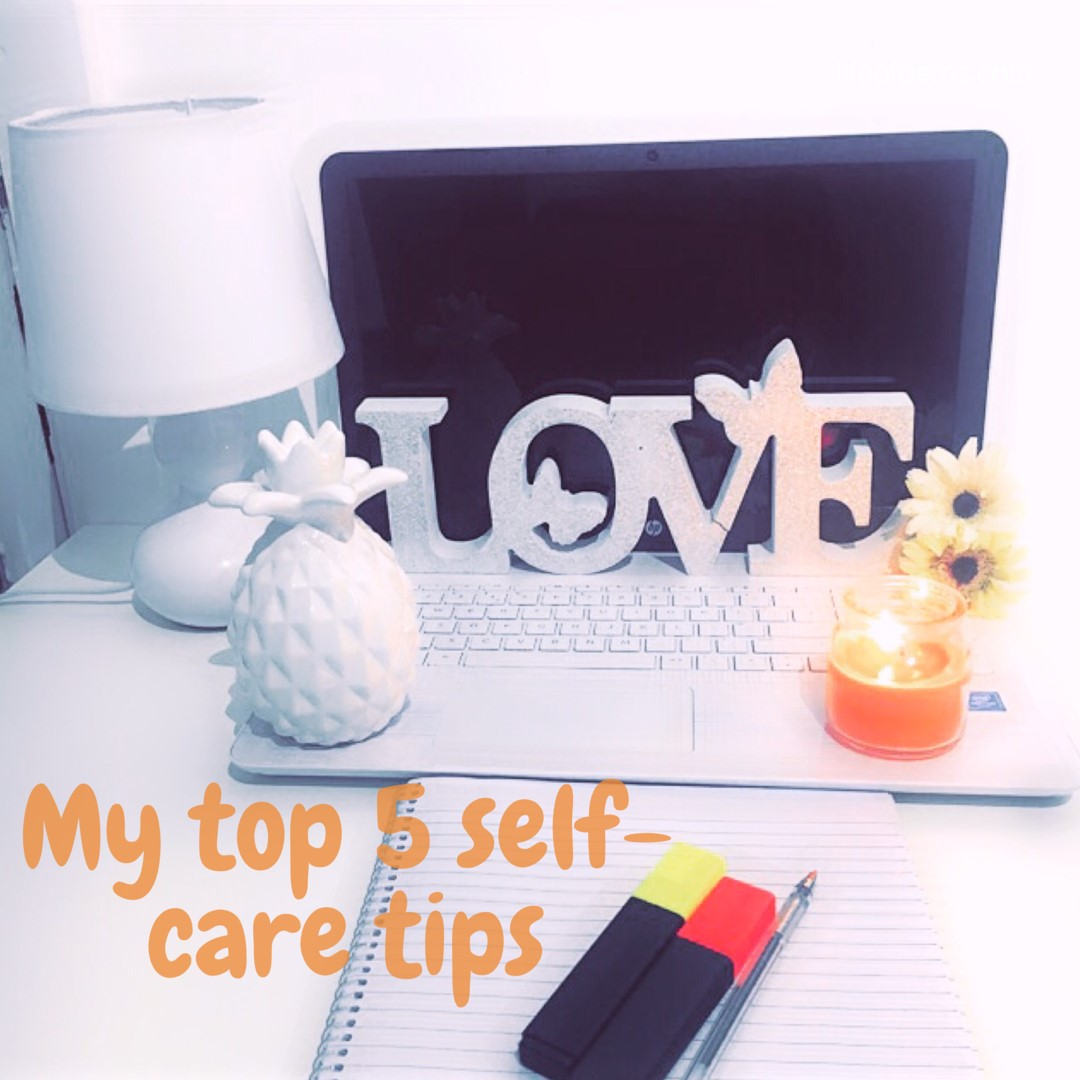My top 5 self-care tips